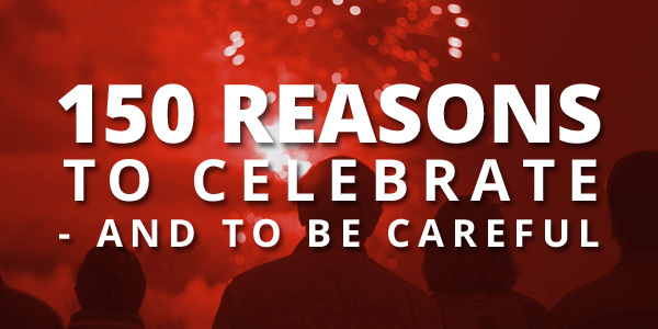 150 Reasons to Celebrate and be Careful